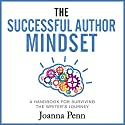 The Successful Author Mindset: A Handbook for Surviving the Writer's Journey Audiobook by Joanna Penn Narrated by Carolyn Holroyd