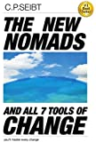 The New Nomads  and All 7  Tools of Change: you will master every change