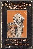 All around Robin Hoods barn;: A canine idyll,