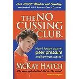 The No Cussing Club ~ McKay Hatch