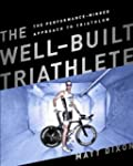 The Well-Built Triathlete: A Performa...