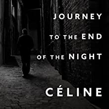 Journey to the End of the Night Audiobook by Louis-Ferdinand Celine Narrated by David Colacci