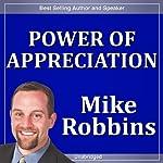 Power of Appreciation | Mike Robbins
