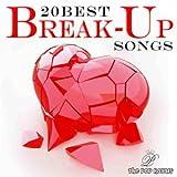 20 Best Break Up Songs