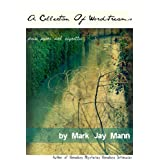 A Collection of Wordstreams (Prose Poems & Vignettes) 1972 to 2010 ~ Mark Jay Mann