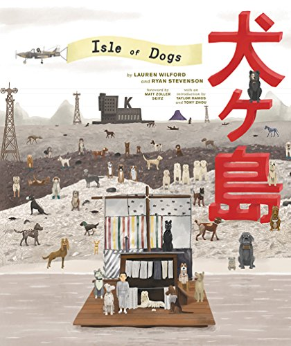 The Wes Anderson Collection Isle of Dogs [Wilford, Lauren - Stevenson, Ryan] (Tapa Dura)