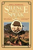 Silence Will Speak: A Study of the Life of Denys Finch Hatton and His Relationship With Karen Blixen
