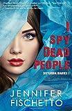 I Spy Dead People: Disturbia Diaries 1 (Volume 1)