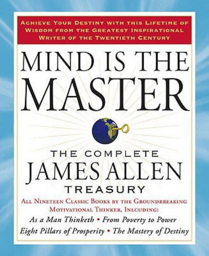 Mind is the Master: The Complete James Allen Treasury (The Mind Master compare prices)