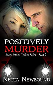 Positively Murder: A Psychological Thriller Novel (The Adam Stanley Series Book 2)