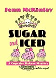 Sugar And Iced (A Cupcake Bakery Mystery)