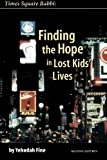 img - for Times Square Rabbi: Finding the Hope in Lost Kids' Lives by Yehudah Fine (2002-06-15) book / textbook / text book