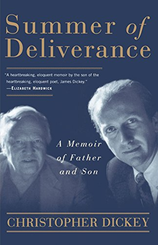 Summer of Deliverance: A Memoir of Father and Son, Dickey, Christopher