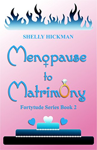Menopause to Matrimony by Shelly Hickman
