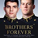 Brothers Forever: The Enduring Bond Between a Marine and a Navy Seal That Transcended Their Ultimate Sacrifice (       UNABRIDGED) by Thomas Manion, Tom Sileo Narrated by To Be Announced