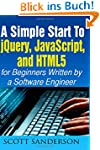 jQuery, JavaScript, and HTML5: A Simp...