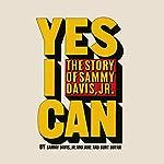 Yes I Can: The Story of Sammy Davis, Jr. | Sammy Davis, Jr.,Jane Boyar,Burt Boyar