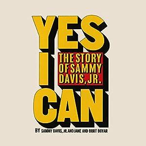 Yes I Can: The Story of Sammy Davis, Jr. | [Sammy Davis, Jr., Jane Boyar, Burt Boyar]