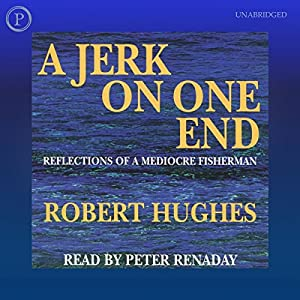 A Jerk on One End Audiobook