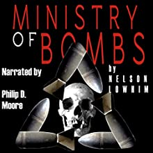 Ministry of Bombs Audiobook by Nelson Lowhim Narrated by Philip D. Moore