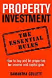 Property Investment: the essential rules: How to use property to achieve financial freedom and security (English Edition)