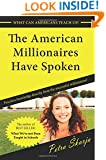 The American Milionaires Have Spoken: Priceless knowledge directly from the successful millionaires!