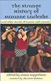 The Strange History of Suzanne LaFleshe: And Other Stories of Women and Fatness (The Womens Stories Project)
