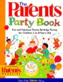 img - for The Parents' Party Book: Fun and Fabulous Theme Birthday Parties for Children 2 to 8 Years Old (Golden Books Parents Library) book / textbook / text book