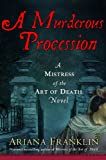 A Murderous Procession (Mistress of the Art of Death) Ariana Franklin