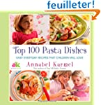 Top 100 Pasta Dishes: Easy Everyday R...