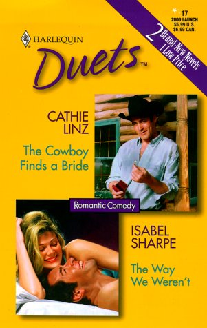 The Cowboy Finds a Bride/The Way We Weren't (Harlequin Duets #17), Linz & Sharpe