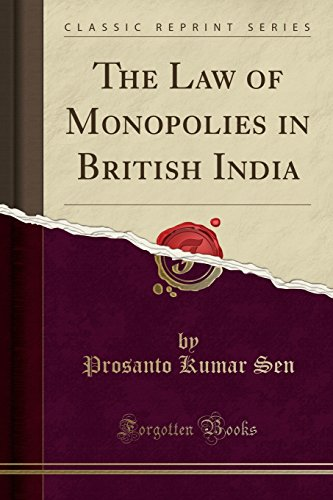 The Law of Monopolies in British India (Classic Reprint) (Monopoly British compare prices)