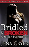 img - for Bridled and Broken Part One: A Bitter Submission (A BDSM Ponygirl Erotica) book / textbook / text book