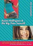 Raisin Rodriguez  &  the Big-Time Smooch by Judy Goldschmidt
