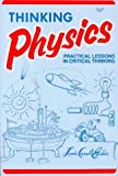 img - for Thinking Physics: Practical Lessons in Critical Thinking book / textbook / text book