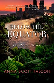 Below the Equator (The Hunter Series)