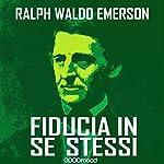 Fiducia in se stessi | Ralph Waldo Emerson