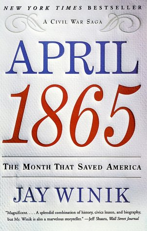 April 1865  The Month That Saved America, Jay Winik