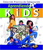 Aprendiendo PC Kids: Curso de Computacion Para Ninos (Aprendiendo PC) (Spanish Edition)