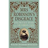 Mrs Robinson's Disgrace: The Private Diary of a Victorian Ladyby Kate Summerscale