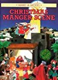 img - for Christmas Manger Scene (Make a Model) by Arthur Scholey (1989-10-03) book / textbook / text book