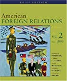 img - for By Thomas Paterson - American Foreign Relations: A History, Vol. 2: Since 1895, Brief Edition: 1st (first) Edition book / textbook / text book
