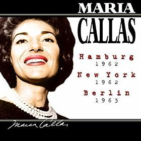 Callas live in Hamburg, New York and more 1962 - 1965