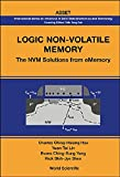 img - for Logic Non-Volatile Memory : The NVM Solutions from eMemory (International Series on Advances in Solid State Electronics and Technology (Asset)) book / textbook / text book
