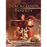 The Blackgloom Bounty (Five Star Epic Fantasy)by Jon F. Baxley