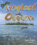img - for Tropical Oceans (The Living Oceans) book / textbook / text book