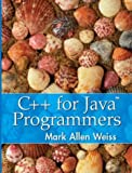 C++ for Java Programmers (013919424X) by Mark A. Weiss