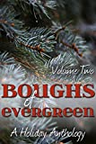 img - for Boughs of Evergreen: A Holiday Anthology (Volume Two) book / textbook / text book