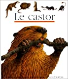 Le castor (French Edition) (2070581438) by Sylvaine Pérols
