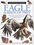 Eagle & Birds of Prey (Eyewitness Books) (0679885439) by Parry-Jones, Jemima